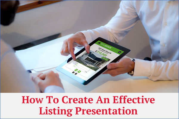 How To Create A Listing Presentation That Wins You Listings