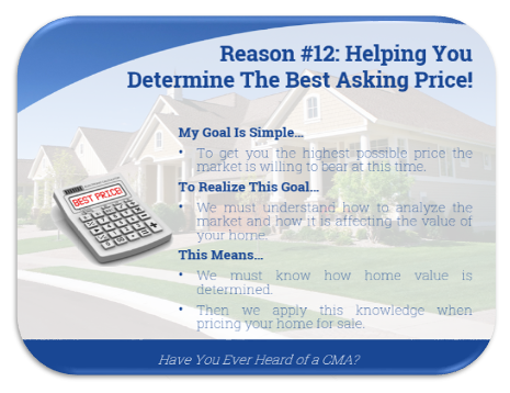 Reason 12: helping you determine the best asking price.