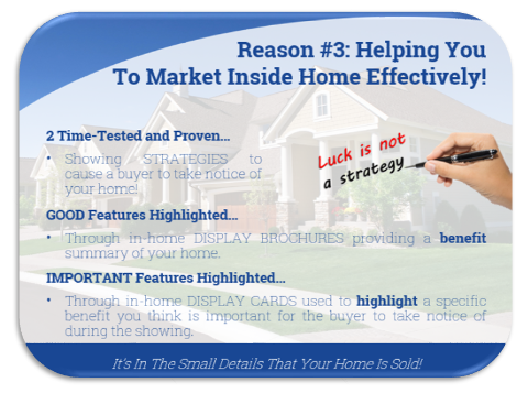 Reason 3: helping you to market the inside of the home effectively