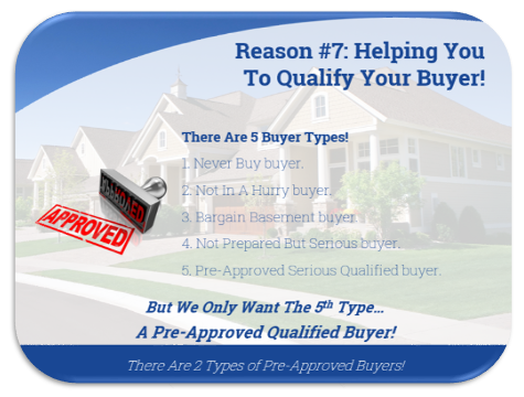 Reason 7: helping you to qualify your buyer