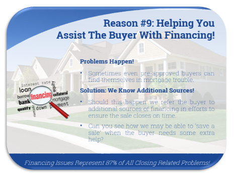 Reason 9: helping you assist the buyer with financing