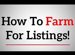 How to farm for listings and how to use a listing presentation